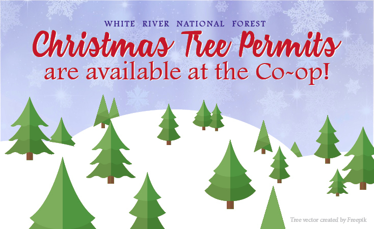 White River National Forest tree permits are available at the Co-op! Just ask at the Fuel Desk.